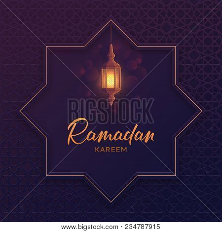 Islamic Greeting Card Ramadan Kareem. Beautiful Festive Background With Lantern Or Fanoos In Paper A