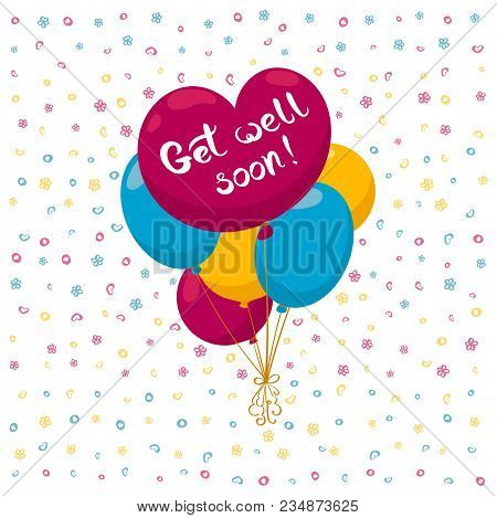Get Well Soon Card With Heart Shaped Balloon And Hand Drawn Lettering. Decorative Poster With Handwr