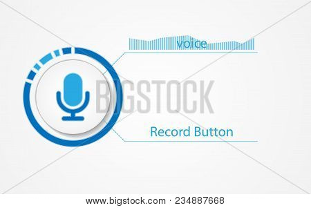 White Sound Recording Button. Voice Recording Technology. Vector Button For The Interface Of The Sou