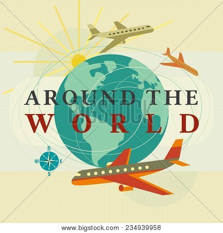 Travel Concept. Around The World Travelling By Airplane Flight. Aircraft Touring Typography Poster.