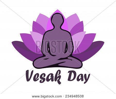 Illustration Of Vesak Day Or Buddha Purnima, Silhouette Of A Meditating Man Against A Violet Lotus B