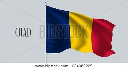 Chad Waving Flag On Flagpole Vector Illustration. Red Blue Element Of Chad Wavy Realistic Flag As A