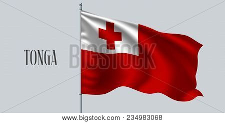 Tonga Waving Flag On Flagpole Vector Illustration. Red Cross Element Of Tonga Wavy Realistic Flag As