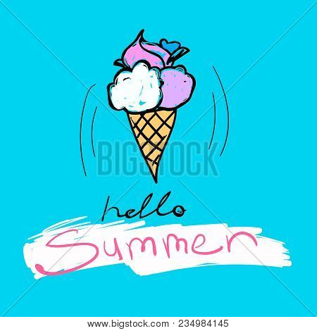 Tasty Ice-cream With Lettering Hello Summer. Vector Cute Food Illustration And Text On A Blue Backgr