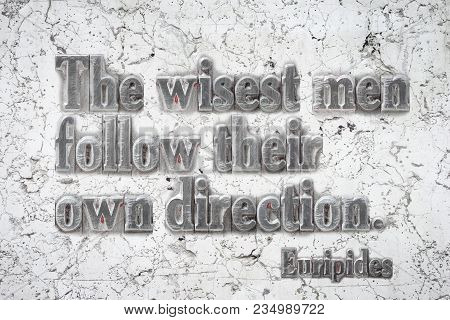 The wisest men follow their own direction - ancient Greek philosopher Euripides quote mounted on white marble wall poster