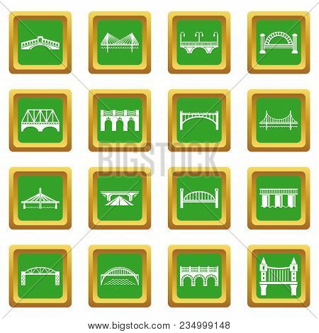Bridge Icons Set Vector Green Square Isolated On White Background