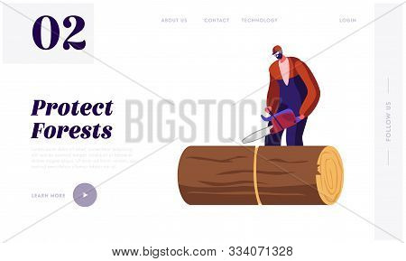 Wood Industry Worker With Chainsaw Working Website Landing Page. Man Logger Sawing Log In Forest. Lu