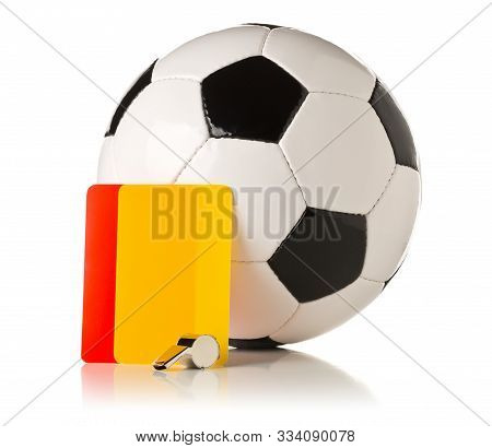 Soccer Sports Referee Yellow And Red Cards With Soccer Ball And Referee Whistle On White Background