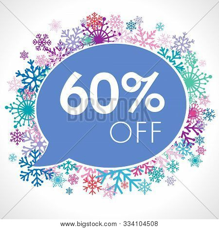 Up To 60%, -60% Off Winter Blue Logotype. Talking Cloud Frame, Snow Set And White Paper Background.