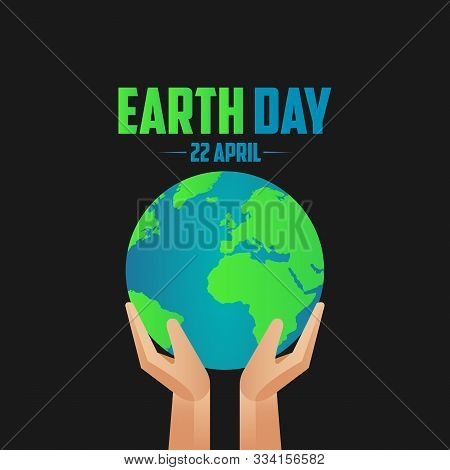 Earth Day. Illustration For Earth Day On April 22. Planet In The Hands And The Inscription Happy Ear