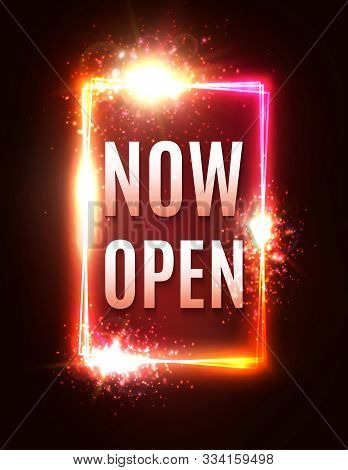 Now Open Neon Letters. Glowing Lights Rectangle Frame On Dark Red Background. Retro Night Club Store