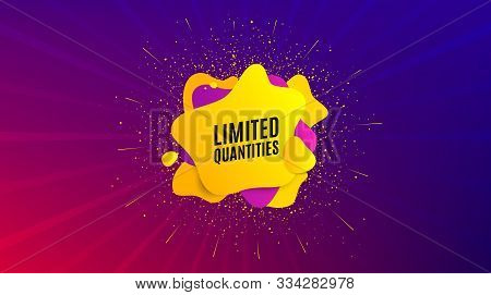 Limited Quantities Symbol. Dynamic Text Shape. Special Offer Sign. Sale. Geometric Vector Banner. Li