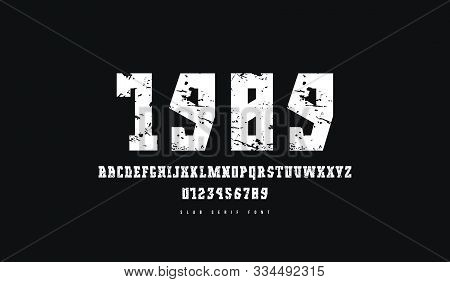 Slab Serif Font In Military Style. Letters And Numbers With Rough Texture For Logo And Emblem Design