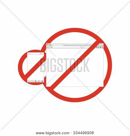 Mobile And Desktop Browser Windows In Prohibition Sign. Browser Banned. Prohibited Ban Stop Symbol.