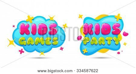 Kids Party Chat Bubble Sticker. Kids Playing Zone Icon. Kid Games Entertainment Party Badges. Childr