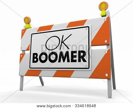 OK Boomer Dismissive Disrespectful Generational Construction Sign Warning Danger 3d Illustration