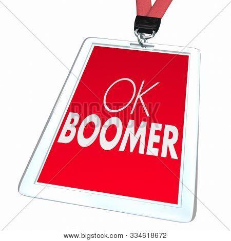 OK Boomer Dismissive Disrespectful Generational Employee Badge Discrimination 3d Illustration
