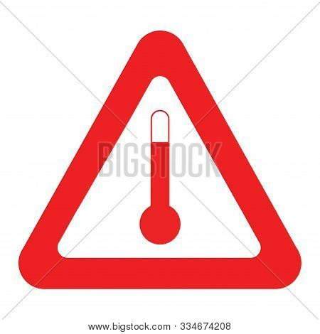 Hot Temperature Sign Illustration With A White Background