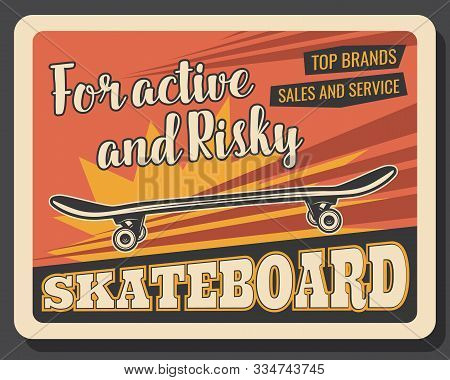 Skateboard, Professional Skateboarding Sport Equipment Store Retro Poster. Vector Skateboard Urban E