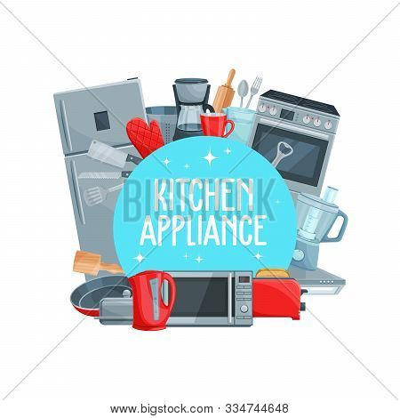 Vector Home Appliance, Electric Kettle, Refrigerator And Microwave Oven, Stove And Pan With Toaster,