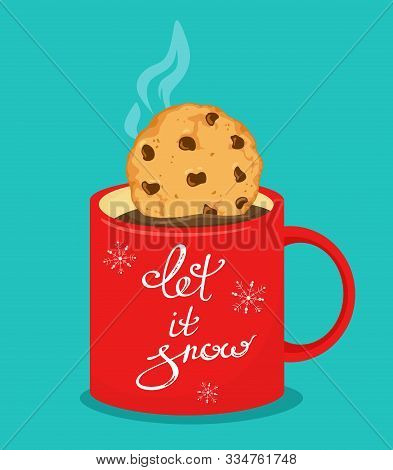 Red Mug With Hot Chocolate And Cookies With Chocolate Crisps. Lettering Let It  Snow. Vector Illustr