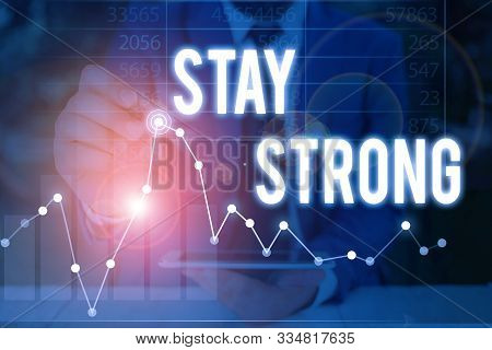 Handwriting text Stay Strong. Concept meaning have a clarity and never give up with what you want out of life. poster