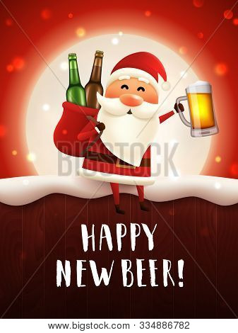 Happy New Beer Greeting Card. Vector Poster With Drunk Santa Holding Craft Beer Mug And A Sack With
