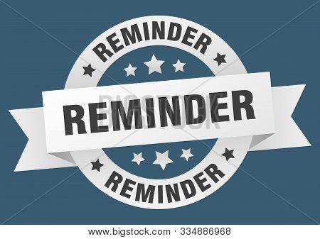 Reminder Ribbon. Reminder Round White Sign. Reminder