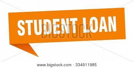 Student Loan Speech Bubble. Student Loan Sign. Student Loan Banner