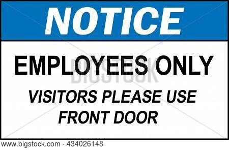 Employees Only Visitors Please Use Front Door Notice Sign. Occupational Safety Signs And Symbols.