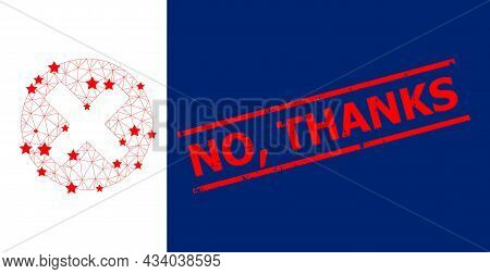 Mesh Cancel Sign Polygonal Icon Vector Illustration, And Red No, Thanks Dirty Stamp. Abstraction Is
