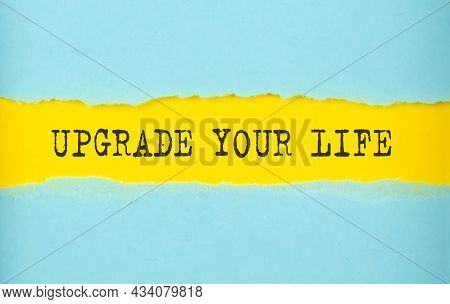Upgrade Your Life Text On Torn Paper , Yellow Background