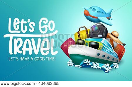 Travel Vector Background Design. Let's Go Travel Text With Sailing Boat, Camera And Airplane Travell