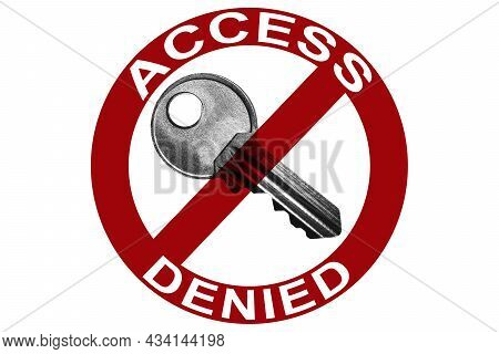 Prohibition Sign With Access Denied Text Against Key On White Background