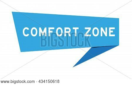 Blue Color Speech Banner With Word Comfort Zone On White Background
