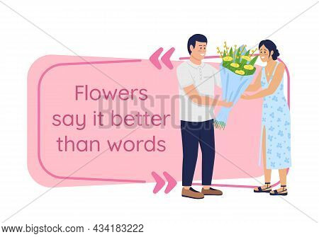 Gifting Bouquet Vector Quote Box With Flat Character. Romantic Present. Flower Say It Better Than Wo