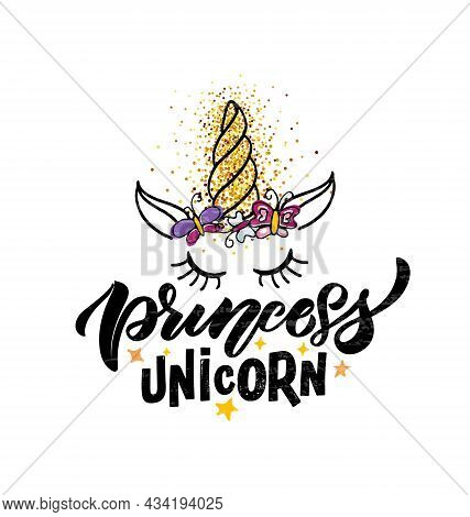 Hand Sketched Princess Unicorn Vector Illustration With Lettering Typography Quotes. Motivational Qu