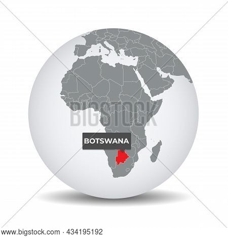 World Globe Map With The Identication Of Botswana. Map Of Botswana. Botswana On Grey Political 3d Gl