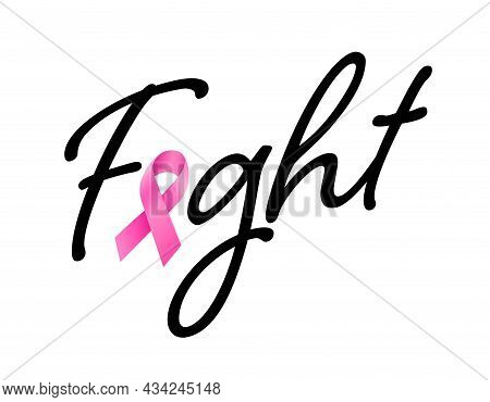 Breast Cancer Awareness Month. Fight Text Design With Pink Ribbon. Vector Illustration.