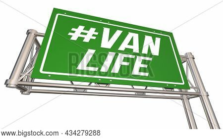 Hashtag Van Life Freeway Road Sign Travel Transportation Living in Vehicle 3d Illustration