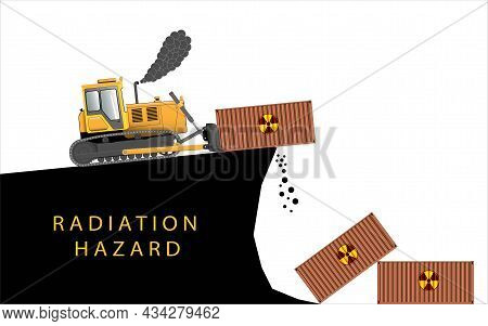 Burial Of Radioactive Waste. A Bulldozer Drops A Container Into A Quarry. Radiation Hazard.