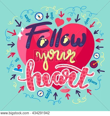 Follow Your Heart Inspiration Wisdom Quote Vector