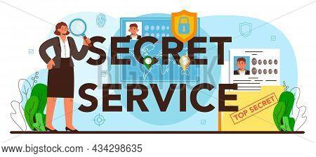 Secret Service Typographic Header. Spy Agent Or Fbi Investigating