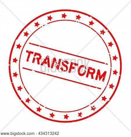 Grunge Red Transform Word Round Rubber Seal Stamp On White Background