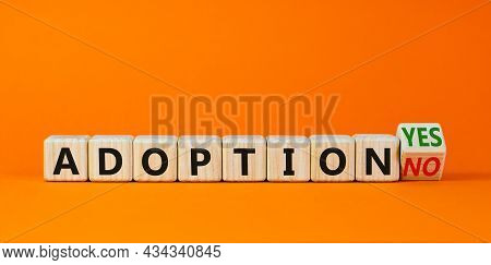 Adoption Symbol. Turned A Wooden Cube And Changed Words 'adoption No' To 'adoption Yes'. Beautiful O