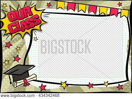 Our Class Photo Frame In Pop Art Style. Bright Page For Class Photos. Template For The Design Of Fra
