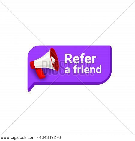 Refer Friend Logo Icon Loudspeaker. Referral Recommend Icon Offer Alert Announcement