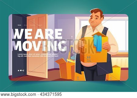 We Are Moving Banner With Man Holding Cardboard Box. Vector Landing Page Of House Relocation, Move S