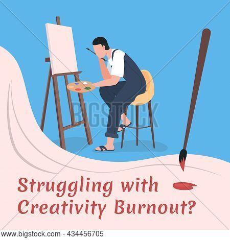 Artist Block Social Media Post Mockup. Struggling With Creativity Burnout Phrase. Web Banner Design