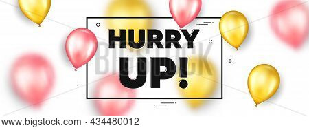 Hurry Up Sale. Balloons Frame Promotion Ad Banner. Special Offer Sign. Advertising Discounts Symbol.
